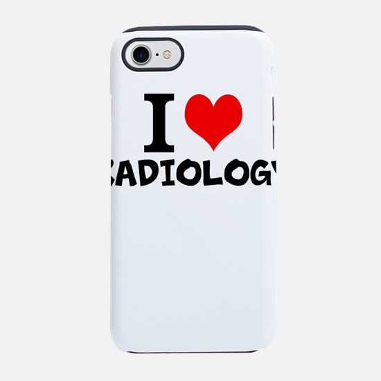 I Love Radiology iPhone 7 Tough Case