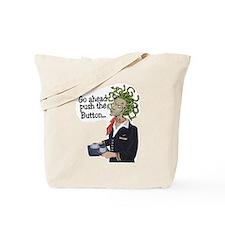 go ahead! Tote Bag