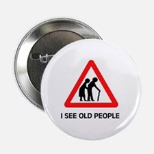 "DON'T RUN OVER OLD FOLKS 2.25"" Button"