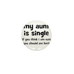 My Aunt Is Single Mini Button