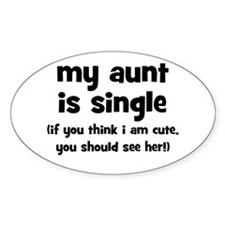 My Aunt Is Single Oval Decal