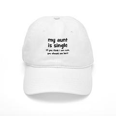 My Aunt Is Single Baseball Cap