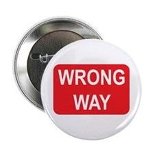 "Wrong Way Sign 2.25"" Button"