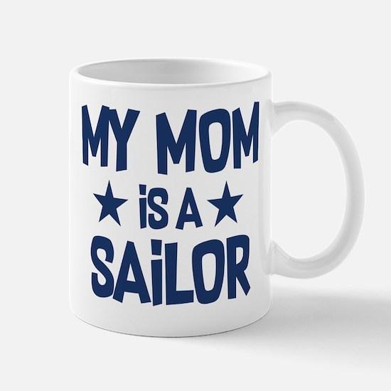 U.S. Navy My Mom Is A Sailor Mug