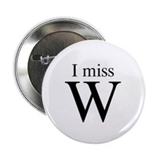 "I miss W 2.25"" Button"