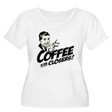 Coffee Is For T-Shirt