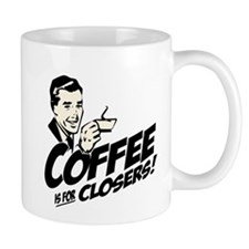 Coffee Is For Closers Small Small Mug