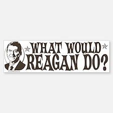 What Would Reagan Do Bumper Bumper Bumper Sticker