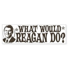 What Would Reagan Do Bumper Bumper Sticker