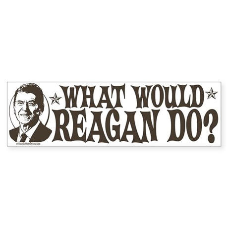 What Would Reagan Do Bumper Sticker