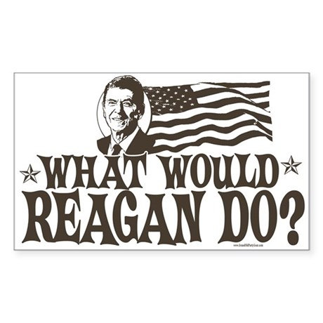 What Would Reagan Do Rectangle Sticker