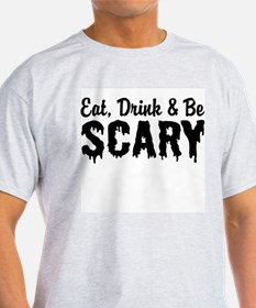 Eat, Drink & Be Scary T-Shirt