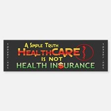 HealthCARE vs. Health Insurance Bumper Bumper Bumper Sticker