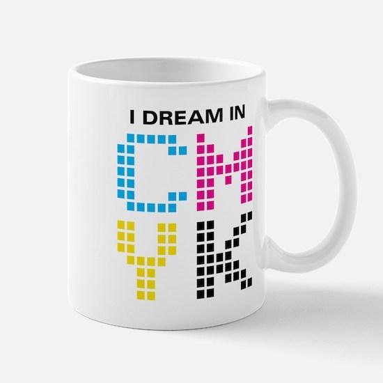 Dream In CMYK Mug