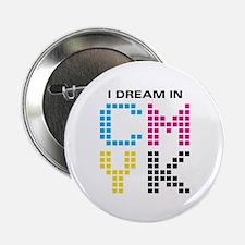 """Dream In CMYK 2.25"""" Button"""