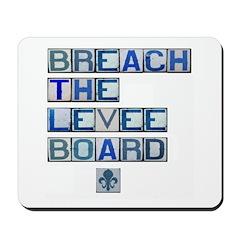 Breach the Levee Board Mousepad