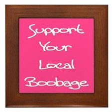 Support Your Local Boobage Framed Tile