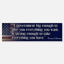 Jefferson: government big enough to... Bumper Bumper Sticker
