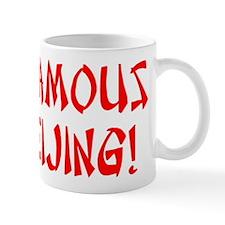Famous in Beijing Mug