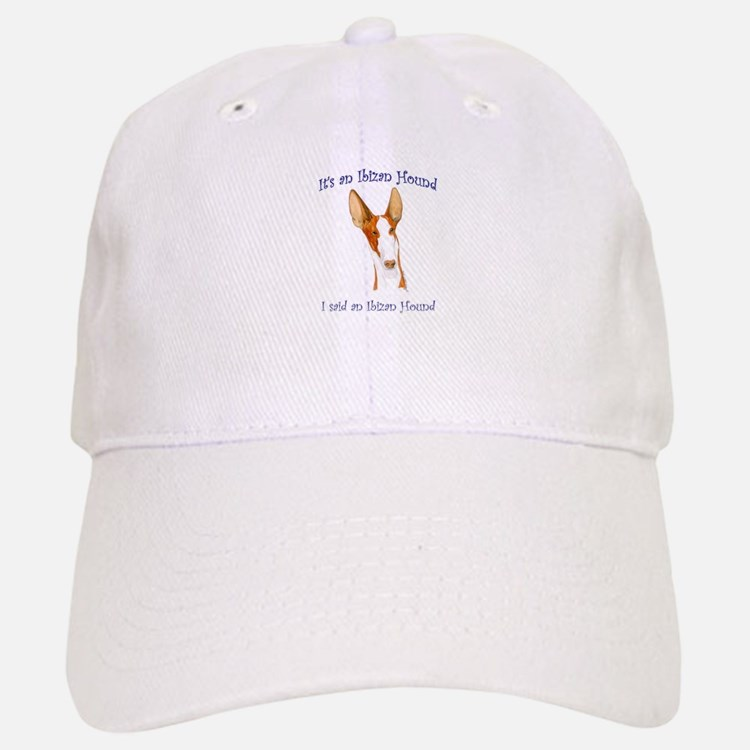 Its an Ibizan Hound Baseball Baseball Cap