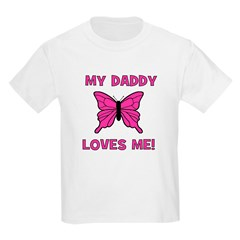 Butterfly - My Daddy Loves Me Kids T-Shirt