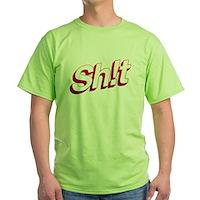 SH!T Green T-Shirt