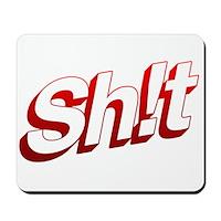 SH!T Mousepad