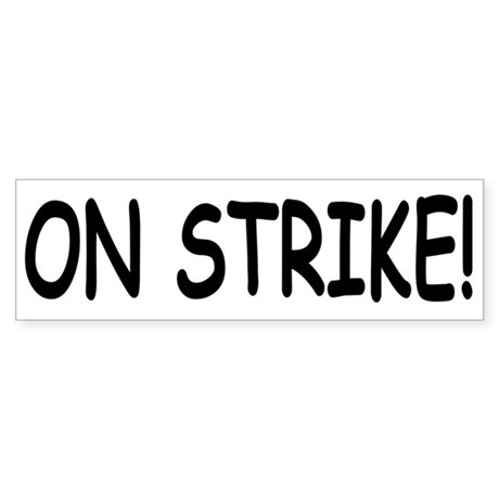 On Strike Bumper Sticker