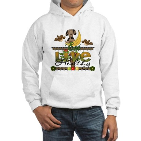 eat and live healthy Hooded Sweatshirt