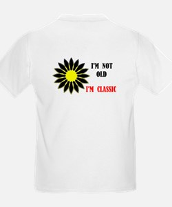 EVEN AT MY AGE T-Shirt