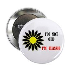 "EVEN AT MY AGE 2.25"" Button (10 pack)"