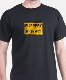 Slippery When Wet Sign T-Shirt