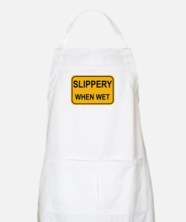 Slippery When Wet Sign BBQ Apron