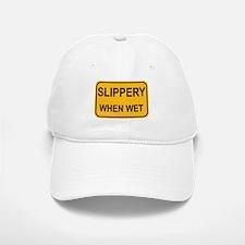 Slippery When Wet Sign Baseball Baseball Cap