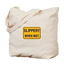 Slippery When Wet Sign Tote Bag