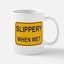 Slippery When Wet Sign Mug