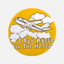 """Fly Above The Haters 3.5"""" Button"""