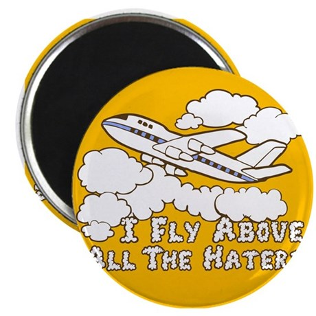 Fly Above The Haters Magnet