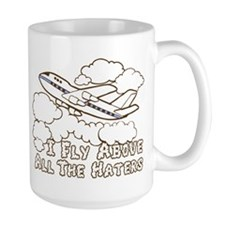 Fly Above The Haters Mug