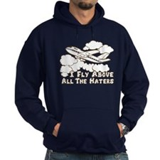 Fly Above The Haters Hoodie