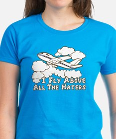 Fly Above The Haters Tee