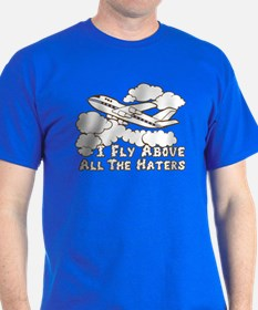 Fly Above The Haters T-Shirt