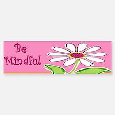 Be Mindful Bumper Bumper Bumper Sticker/Mindfulness Bumper Bumper Sticker