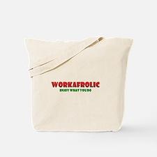 Workafrolic Tote Bag