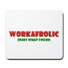 Workafrolic Mousepad