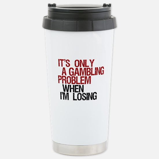 Gambling Problem Stainless Steel Travel Mug