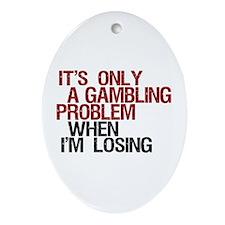 Gambling Problem Oval Ornament