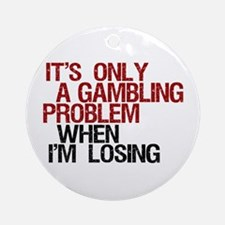 Gambling Problem Ornament (Round)
