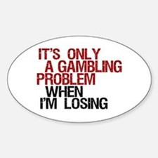 Gambling Problem Oval Decal