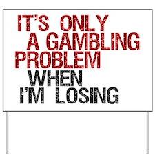 Gambling Problem Yard Sign